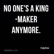 Kingmaker Quotes