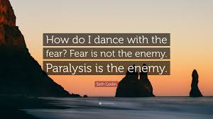 Image result for fear and paralysis quote
