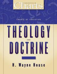 Theology Charts Charts Of Christian Theology Doctrine H Wayne House