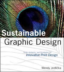 Sustainable Print Design Sustainable Graphic Design Ebook By Wendy Jedlicka Rakuten Kobo