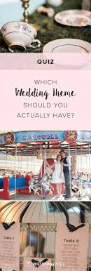 129 best unique & themed wedding ideas images on pinterest Wedding Ideas Quiz take the quiz to find out which wedding theme you should actually have on @weddingwire wedding theme ideas quiz