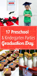 17 Preschool And Kindergarten Graduation Day Parties Tip Junkie