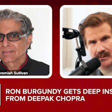 Deepak Chopra Gives Ron Some Deep Inspiration The Ron Burgundy