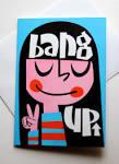 bang up