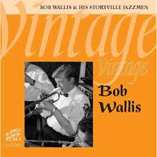Bob Wallis & His Storyville Jazzmen – Vintage Bob Wallis (2010, CD ...