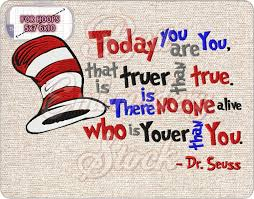Dr Seuss Embroidery Designs Today You Are You By Dr Seuss Embroidery Quote Machine