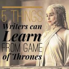 5 things writers can learn from game of thrones book