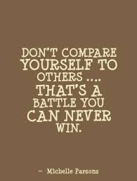 Compare Quotes GETTING BACK ON YOUR PATH Quotes Dont Compare Yourself to Others 1