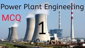 Power Plant Engineering 1 Mcq