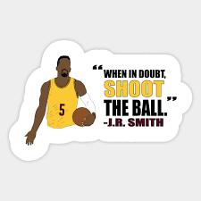 Sports Quote Impressive JR Smith Quote Jr Smith Sticker TeePublic