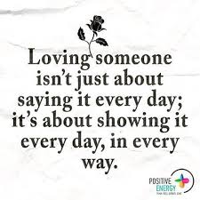 Loving Some One Loving Someone Isn't Just About Saying It Everyday It's About 9