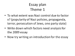 nazis in power essays to write a good essay it is really important  essay plan theme 1