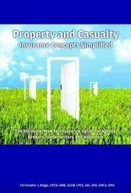 Get cheap us auto insurance now. Property And Casualty Insurance Concepts Simplified Christopher J Boggs 9780578053974 Amazon Com Books