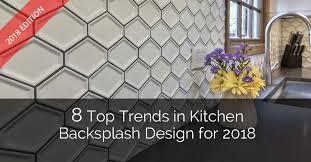 8 top trends in kitchen backsplash design for 2018 home remodeling contractors sebring design build