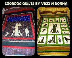 Wasted Days Wasted Nites: COONDOG QUILTS & ... dogs apart by sound of their bark alone & know if they were running or  barking