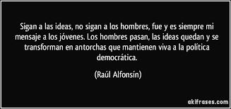 Resultado de imagen de frases de Raul Alfonsin