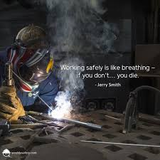 Welding Quotes Inspiration Safety Quotes Weeklysafety