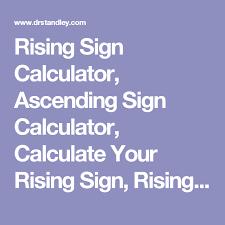 Rising Sign Calculator Ascending Sign Calculator Calculate