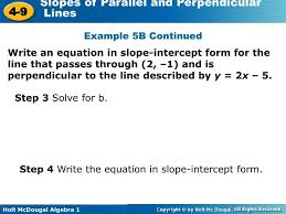 write an equation in slope intercept form for the line that passes through 2 1 and is perpendicular to the line described by y 2x 5