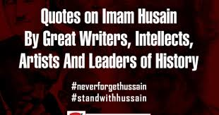 Quotes On Imam Husain By Great WritersIntellects Artists And Unique Best Quotes About Dignity