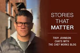Food Critic Troy Johnson chats with the Chef Works blog. | Chef Works Blog