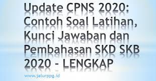 Sedangkan untuk contoh soal cpns nya sendiri, sebenarnya bisa anda cara dan dapatkan diinternet. Update Cpns 2020 Contoh Soal Latihan Kunci Jawaban Dan Pembahasan Skd Skb 2020 Jalurppg Id