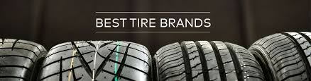 Best Tire Brands 2019 A List Of The Top 10 Tire Brands