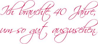 Schöne Weisheiten Zum 40geburtstag Lustige Sprüche Und Zitate