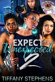 Expect The Unexpected 2 by Tiffany Stephens