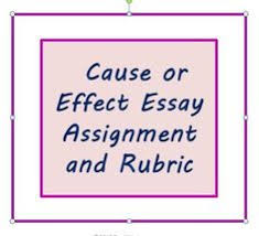 cause effect essay lesson brainstorming outlining esl teacher cause or effect essay assignment and rubric for esl writers or high school