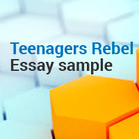 why teenagers rebel against parents and authority blog  why teenagers rebel against parents and authority blog com