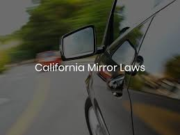 In california it is necessary to have proof of financial responsibility (commonly insurance) before you are able to operate a motor vehicle. California Mirror Laws
