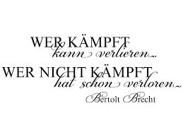 Wandtattoo Zitat Wer Kämpft Kann Verlieren Bertolt Brecht