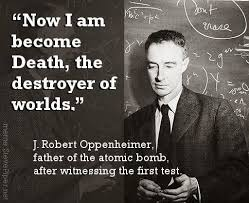 Oppenheimer Quote Best Now I Am Become Death The Destroyer Of Worlds Know Your Meme