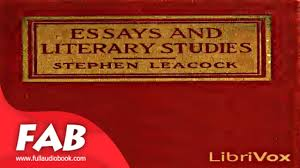 essays and literary studies full audiobook by stephen leacock by essays and literary studies full audiobook by stephen leacock by essays short works humor