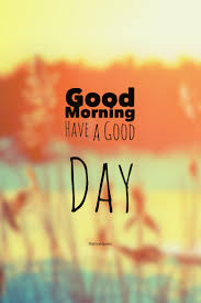 Happy Day Quotes Good Morning Have a Good Day The Fresh Quotes 21