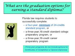 """florida s new high school graduation opportunities """"it s a major  what are the graduation options for earning a standard diploma"""