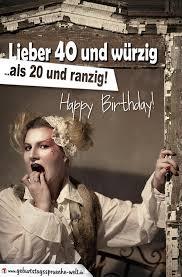 Lustiger Spruch Zum 40 Geburtstag Geburtstagssprüche Welt