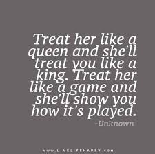 Treat Her Like A Queen Live Life Happy Queens Joker And Plays Enchanting King And Queen Quotes Images
