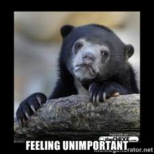 Feeling unimportant - sad bear | Meme Generator via Relatably.com