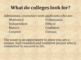 writing the college essay college essay personal statement  what do colleges look for
