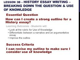 lesson a history essay writing breaking down the question  lesson 3b history essay writing breaking down the question use of knowledge essential