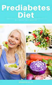Recipes for pre diabetes diet. Amazon Com Prediabetes Diet A Beginner S Step By Step Guide To Reversing Prediabetes Includes Curated Recipes And A Meal Plan Ebook Gilta Brandon Books