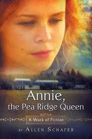 Annie, the Pea Ridge Queen by Allen Schafer | Waterstones