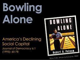 d putnam bowling alone thesis robert putnam bowling alone essay riserockwall com