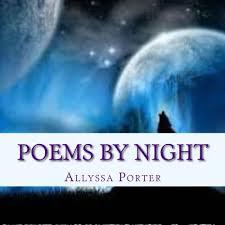 Poems By Night: Amazon.co.uk: Porter, Allyssa A: 9781491267240: Books