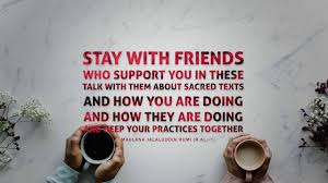 Rumi Quotes Stay With Friends Who Support You In These
