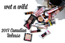 100 free and curly 85 vegan working towards 100 por makeup brand wet n wild has released their 2017 lineup for canada