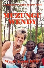 Muzungu Wendy: a woman's crusade against AIDS: Arnold MPH, Wendy:  9781500230890: Amazon.com: Books
