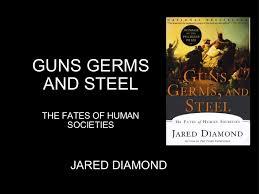 guns germs and steel guns germs and steel the fates of human societies jared diamond